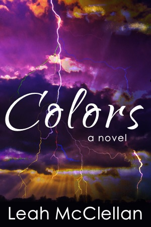 Colors, a novel by Leah McClellan
