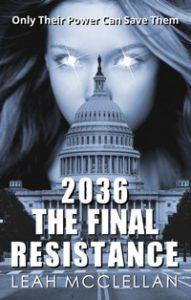 2036 The Final Resistance Leah McClellan