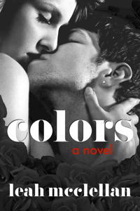 colors - a novel Leah McClellan