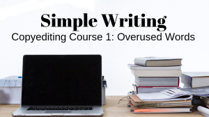 Editing course for writers - Overused Words