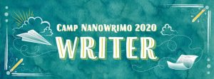 Writing motivation - Camp NaNoWriMo